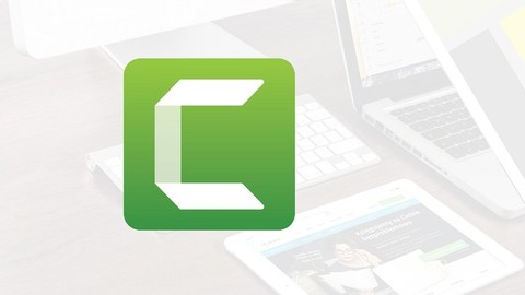 Camtasia Mastery for Camtasia 2020, 2019, 2018, and v9