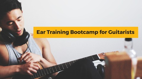 Ear Training Bootcamp for Guitar Players