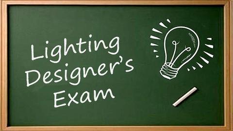 Lighting Designers Exam