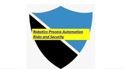 Robotics Process Automation (RPA)Security Risks |Mitigation
