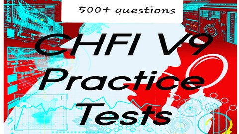 CHFI -312-49- V9 Practice Tests made Easy (500+ questions)