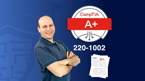 CompTIA A+ (220-1002) Test Prep, Exams and Simulations