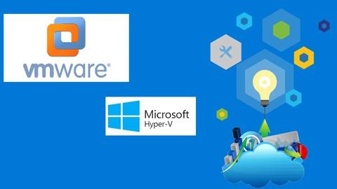 Vmware and Microsoft Hyper V Fundamentals For Begginners