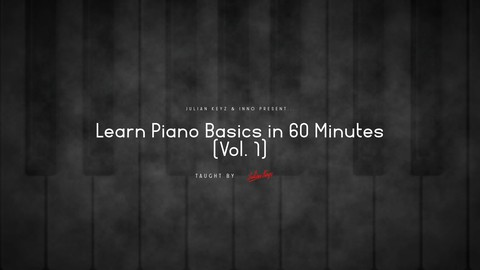 Learn Piano Basics in 60 Minutes (Vol. 1)
