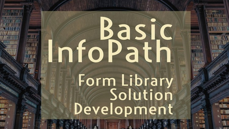 Udemy coupon: InfoPath: Basic Form Library Solution Development
