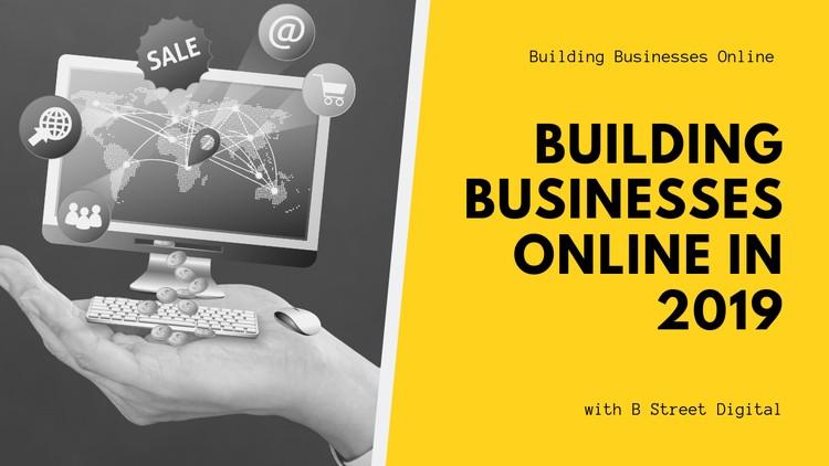 Building Businesses Online | Free Course | 2019