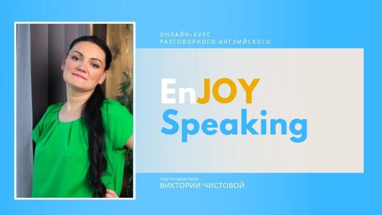 Enjoy speaking