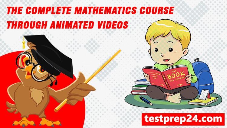 Complete Mathematics/Math Course through Animated videos2021