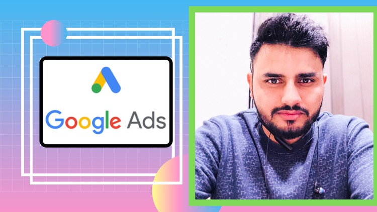 Learn Google Ads from Scratch(2021 Updated)