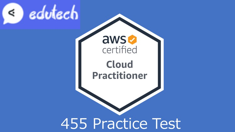 AWS Certified Cloud Practitioner High level Test (455 Q) Coupon