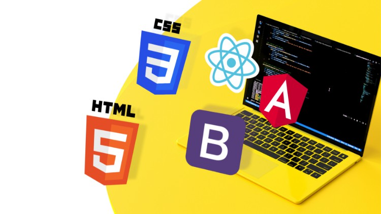 Web Development with HTML, CSS, Bootstrap,React JS & Angular
