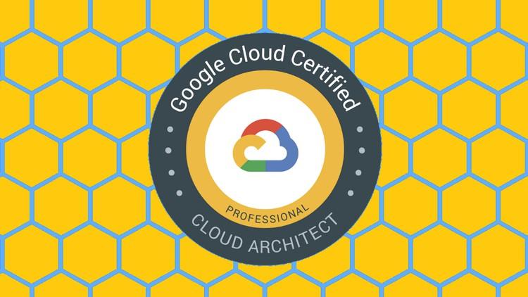 Google Professional Cloud Architect (PCA) Practice Test 2021
