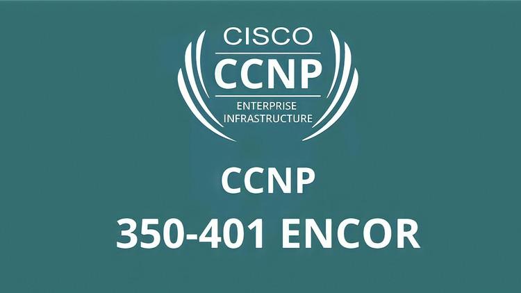 Cisco CCNP/CCIE Enterprise ENCOR 350-401 Practice Exams Coupon