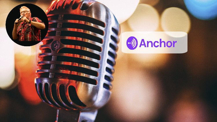 Anchor Podcasting Masterclass: Say it with Anchor by Spotify
